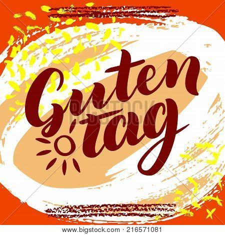 Guten Tag. Word hello, good day in German. Fashionable calligraphy. Vector illustration on colorful background with sun. Hand-drawn lettering