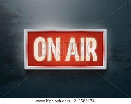 Broadcast studio on air light vector sign on wall. Illustrration on-air sign, broadcast media sound, radio and television record