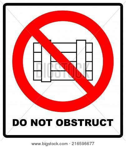 Do not obstruct, prohibition sign. Designated clear area, vector illustration isolated on white. Warning forbidden symbol in red circle.