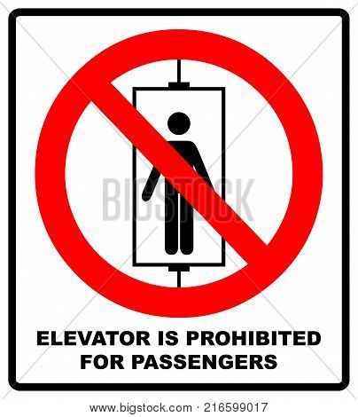 Elevator is prohibited for passengers symbol. Do not use elevator sign. Do not use lift, prohibition sign isolated vector illustration. Forbidden warning red banner