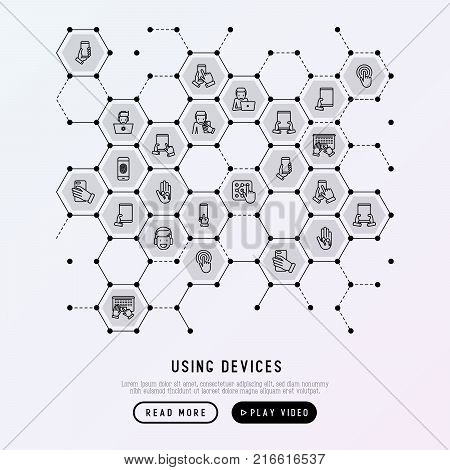 Using devices concept in honeycombs with thin line icons: gadget, tablet in hands, touchscreen, fingerprint, laptop, wireless headphones. Modern vector illustration for banner, web page, print media.