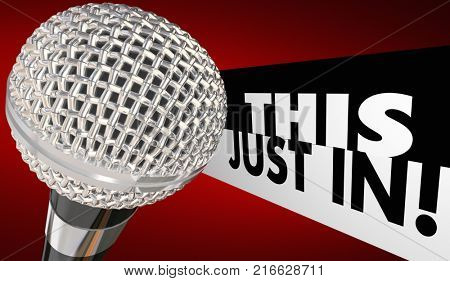 This Just In Breaking News Microphone Reporting Announcement 3d Illustration
