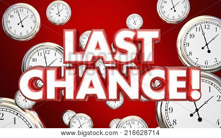 Last Chance Clocks Running Out Time Hurry 3d Illustration poster