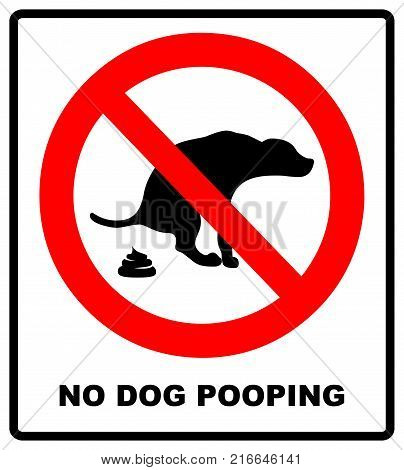 No dog poop zone red sign. Vector illustration on white background. Warning prohibition symbol. No pooping pets.