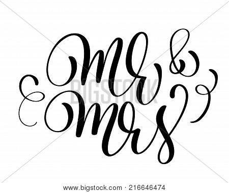 Mr and Mrs text on white background. Hand drawn Calligraphy wedding lettering Vector illustration.