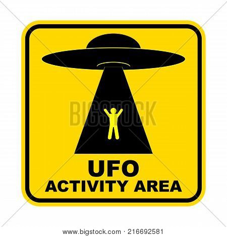 Humorous danger road signs for UFO aliens abduction theme vector illustration. Yellow road sign with text Ufo Activity Area.