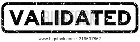 Grunge black validated word square rubber seal business stamp on white background