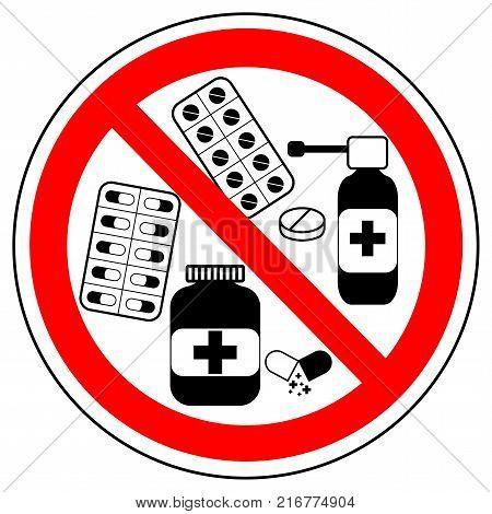 No medicine pills. Prohibition sign on white background, vector