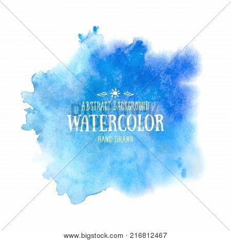 Blue abstract watercolor background. Hand drawn watercolor stains and splashes. Vector texture handmade