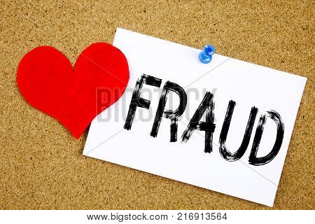 Conceptual hand writing text caption inspiration showing Fraud concept for Fraud Crime Business Scam and Love written on sticky note, reminder cork background with space