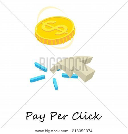 Pay per click icon. Isometric illustration of pay per click vector icon for web