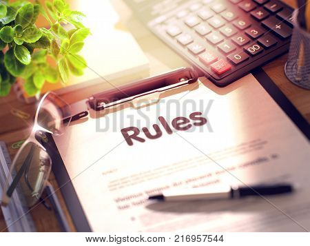 Rules on Clipboard. Composition on Working Table and Office Supplies Around. 3d Rendering. Toned and Blurred Illustration.