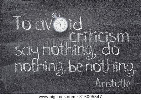 To Avoid Criticism Say Nothing, Do Nothing, Be Nothing - Quote Of Ancient Greek Philosopher Aristotl