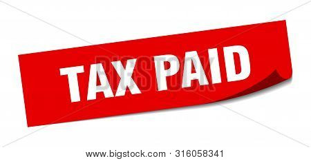 Tax Paid Sticker. Tax Paid Square Isolated Sign. Tax Paid