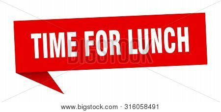 Time For Lunch Speech Bubble. Time For Lunch Sign. Time For Lunch Banner