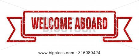 Welcome Aboard Grunge Ribbon. Welcome Aboard Sign. Welcome Aboard Banner