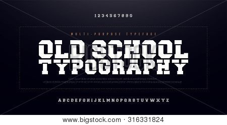 Old School Modern Bold Alphabet Font. Urban Typography Simple Condensed High, Bold Multi Purpose Typ