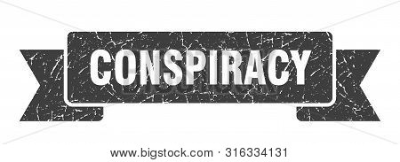 Conspiracy Grunge Ribbon. Conspiracy Sign. Conspiracy Banner