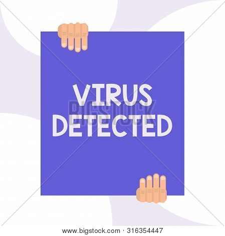 Handwriting text writing Virus Detected. Concept meaning A computer program used to prevent and remove malware Two hands holding big blank rectangle up down Geometrical background design. poster