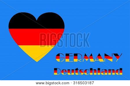 National Flag Of The Federal Republic Of Germany In The Shape Of A Heart With Tricolor Texts: German