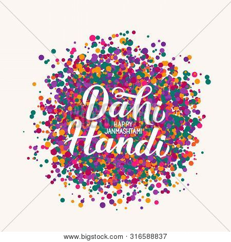 Dahi Handi  Hand Lettering With Colorful Dots Confetti. Traditional Indian Festival Janmashtami Vect
