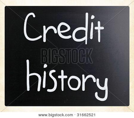 """credit History"" Handwritten With White Chalk On A Blackboard"