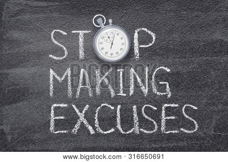 Stop Making Excuses Phrase Written On Chalkboard With Vintage Precise Stopwatch