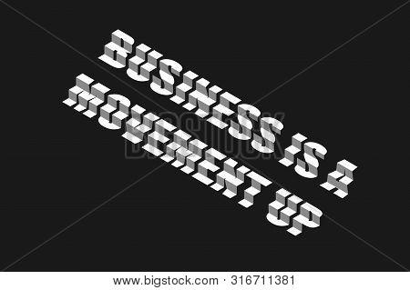 Business Is Movement. Step Design Letters. 3d Lettering. Vector Illustration. Dark Gray Background