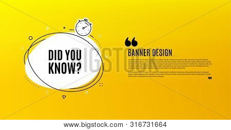 Did You Know. Yellow Banner With Chat Bubble. Special Offer Question Sign. Interesting Facts Symbol.