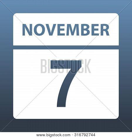 November 7. White Calendar On A Colored Background. Day On The Calendar. Seventh Of November. Blue G