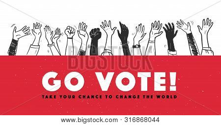 Vector Vote Illustration With Hands Raised Up Isolated On White Background. Hand Drawn Doodle Style.