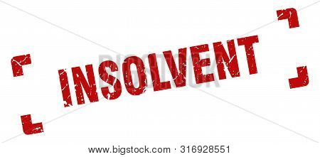 Insolvent Stamp. Insolvent Square Grunge Sign. Insolvent