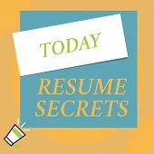 Writing note showing Resume Secrets. Business photo showcasing Tips on making amazing curriculum vitae Standout Biography Big blank square rectangle stick above small megaphone left down corner. poster