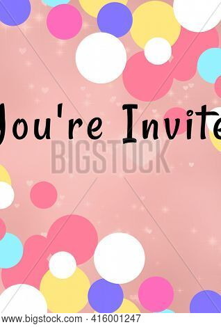 You're invited written in black with colourful circles on invite with pink background. celebration invitation template design with copy space, digitally generated image.