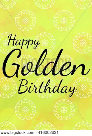 Happy golden birthday written in black with white flower pattern on invite with yellow background. celebration invitation template design with copy space, digitally generated image.