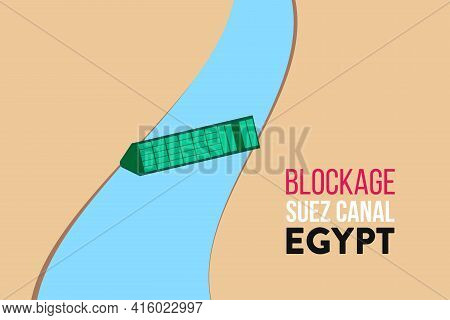 Container Cargo Ship Run Aground And Stuck In Suez Canal. Vector Illustration. Ever Given Cargo Ship