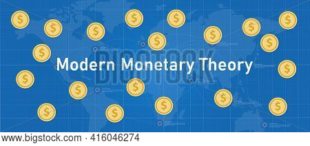 Modern Monetary Theory Concept Of Printing Money Without Risk Of Inflation Economics Dollar Global B