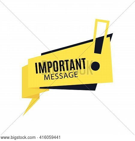 Important Message. Yellow Speech Bubble And Black Shape In Flat Art Design. Memphis Style Banner Wit