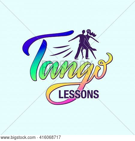 Vector Illustration Of Tango Lessons Lettering With A Dancing Couple For Banner, Poster, Business Ca