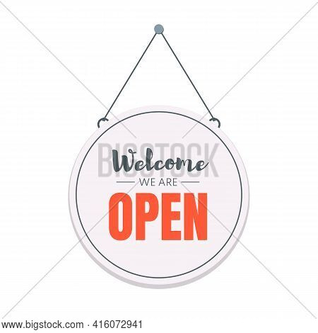 Welcome We Are Open Sign. Flat Style Blue Open Signboard. Vector Illustration