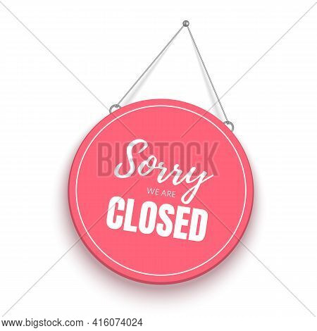 Sorry, We Are Closed Sign. Red Vector Signboard