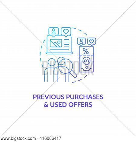 Previous Purchases And Used Offers Blue Gradient Concept Icon. Online Customer Information. User Dat