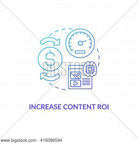 Increase Content Roi Blue Gradient Concept Icon. Marketing Strategy For Profit Growth. Online Busine