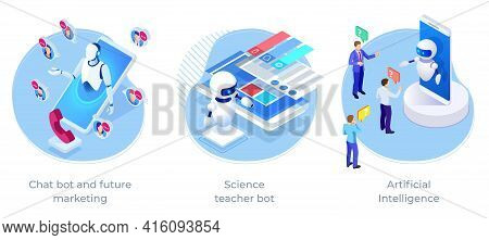 Isometric Artificial Intelligence, Science Teacher Bot, Chatbot And Future Marketing. Ai And Busines