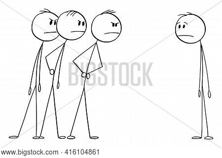 Three Men Looking Angrily Or Angry At One Man.  Cartoon Stick Figure Illustration