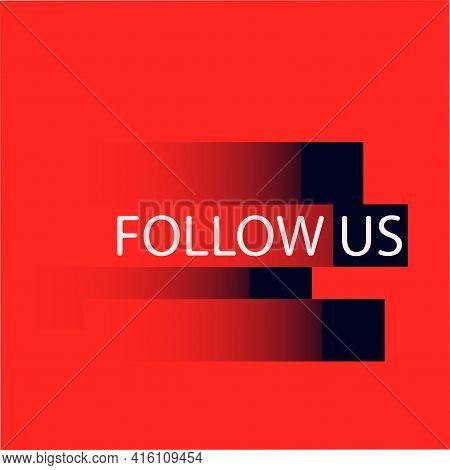 Follow Us Background. Bright Template For Social Media. Vector Illustration