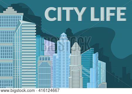 Cityscape Architecture, Skyscraper Buildings In City Center, Vector Illustration. Abstract Elements