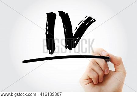 Iv - Intravenous Acronym With Marker, Medical Concept Background
