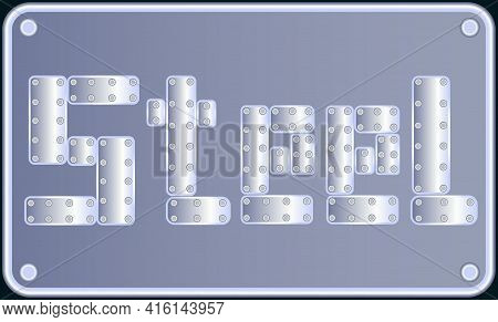Vector Background With The Image Of The Word Steel Consisting Of Metal Plates Fastened With Rivets