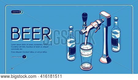 Beer Tap Isometric Landing Page, Alcohol Drink Pouring From Faucet With Handle To Glass In Bar Or Pu